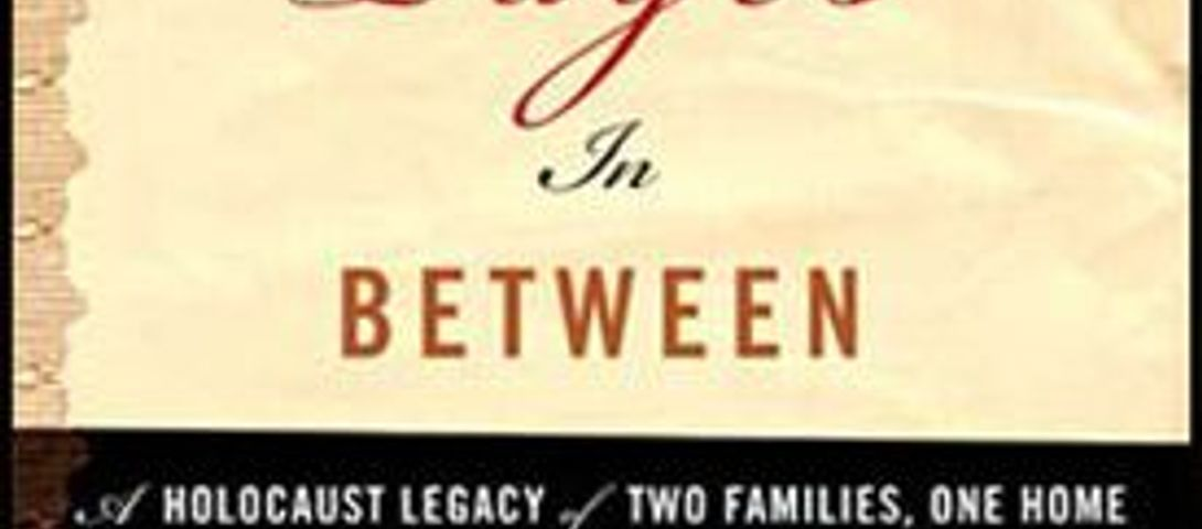 The Pages In Between: A Holocaust Legacy of Two Families, One Home
