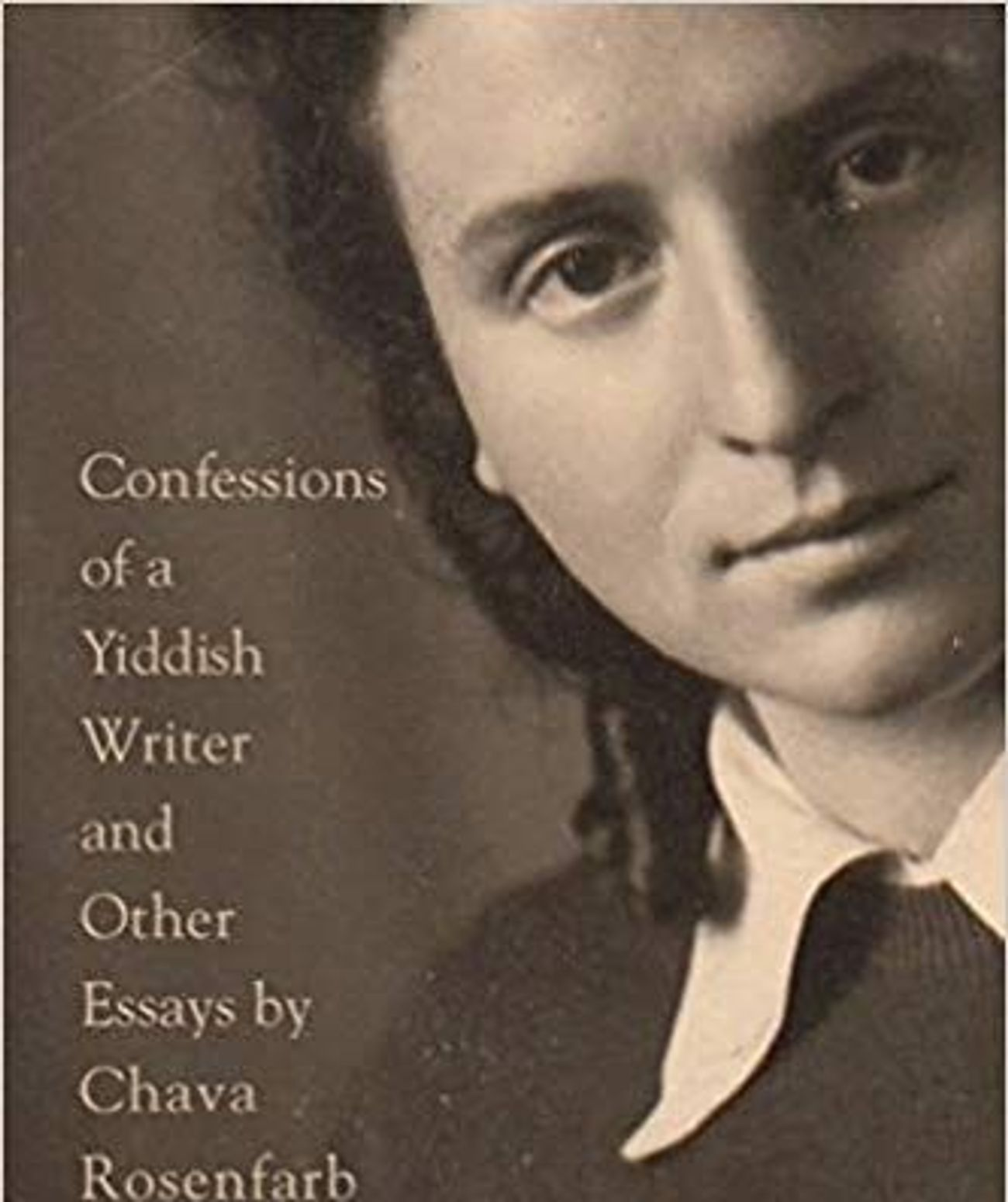 """Chava Rosenfarb's """"Confessions of a Yiddish Writer and Other Essays"""""""