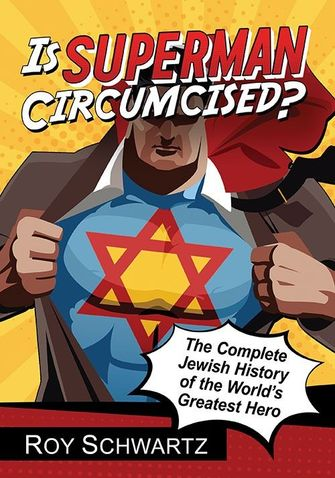 """'Is Superman Circumcised?"""" by Roy Schwartz by the Forward"""